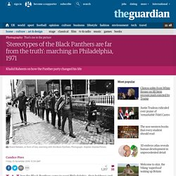 'Stereotypes of the Black Panthers are far from the truth': marching in Philadelphia, 1971