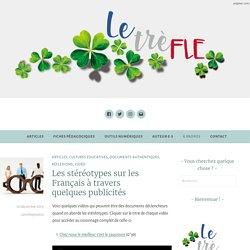 Les stéréotypes sur les Français à travers quelques publicités
