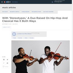 With 'Stereotypes,' A Duo Raised On Hip-Hop And Classical Has It Both Ways