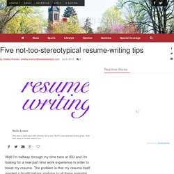 Five not-too-stereotypical resume-writing tips