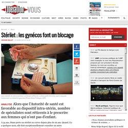 Stérilet : les gynécos font un blocage
