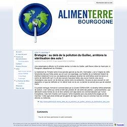 Amimenterre Bourgogne : au delà de la pollution du Guillec, arrêtons la stérilisation des sols ! - alimenTERRE Bourgogne