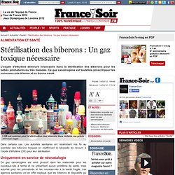 FRANCE SOIR 14/04/12 Stérilisation des biberons : Un gaz toxique nécessaire