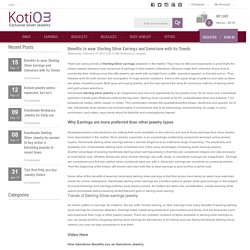 Kotiom Blog for Sterling Silver Jewelry & Trend - Benefits to wear Sterling Silver Earrings and Gemstone with its Trends