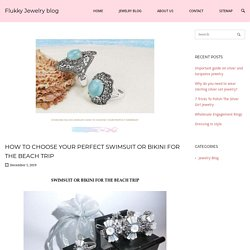 sterling silver jewelry HOW TO CHOOSE YOUR PERFECT SWIMSUIT Top2
