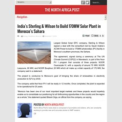 India's Sterling & Wilson to Build 170MW Solar Plant in Morocco's Sahara