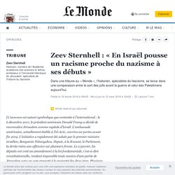 Zeev Sternhell: «En Israël pousse un racisme proche du nazisme à ses débuts»