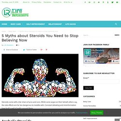 5 Myths about Steroids You Need to Stop Believing Now - Life Retailers