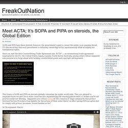 Meet ACTA; It's SOPA and PIPA on steroids, the Global Edition