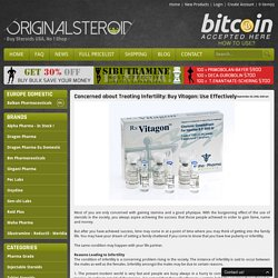 Concerned about Treating Infertility: Buy Vitagon: Use Effectively
