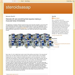 steroidsasap: Steroids UK are everything that requires making a muscular body immediately