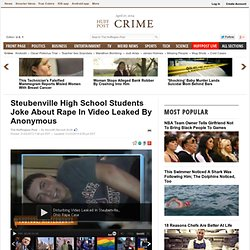 Steubenville High School Students Joke About Rape In Video Leaked By Anonymous