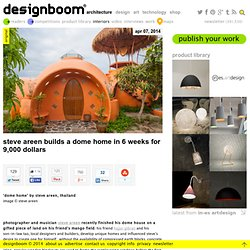 steve areen builds a dome home in 6 weeks for 9,000 dollars