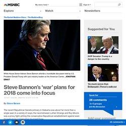 Steve Bannon's 'war' plans for 2018 come into focus