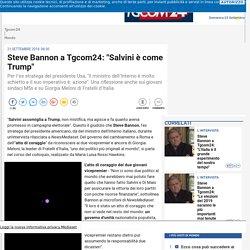 """Steve Bannon a Tgcom24: """"Salvini è come Trump"""""""