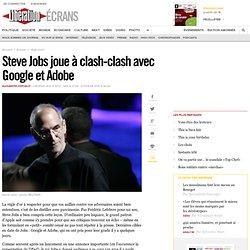 Steve Jobs joue à clash-clash avec Google et Adobe