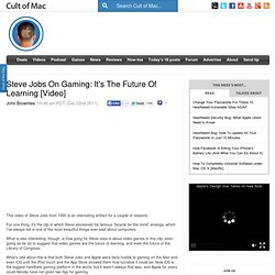 Steve Jobs On Gaming: It's The Future Of Learning [Video