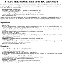 Steve's high-protein, high-fiber, low-carb bread