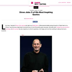 Steve Jobs: 5 of His Most Inspiring Quotes: Smitten: Sex, Love & Life