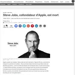 Steve Jobs, cofondateur d'Apple, est mort