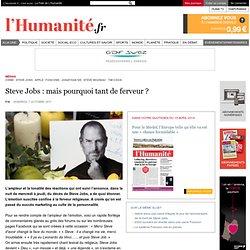 Steve Jobs : mais pourquoi tant de ferveur ?