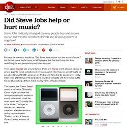 Did Steve Jobs help or hurt music?