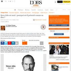Steve Jobs est mort : pourquoi est-il présenté comme un dieu