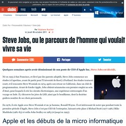 Steve Jobs, ou le parcours de l'homme qui voulait vivre sa vie