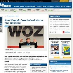 """Steve Wozniak : """"avec le cloud, rien ne vous appartient"""""""