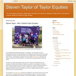 Steven Taylor of Taylor Equities: Steven Taylor - Why I Started Taylor Equities
