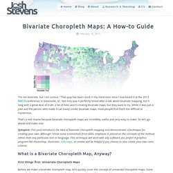Joshua Stevens - Bivariate Choropleth Maps: A How-to Guide