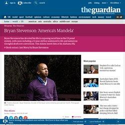 Bryan Stevenson: 'America's Mandela'