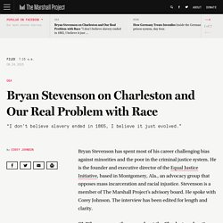 Bryan Stevenson on Charleston and Our Real Problem with Race