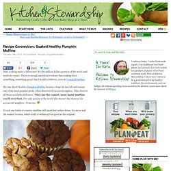 Recipe Connection: Soaked Healthy Pumpkin Muffins
