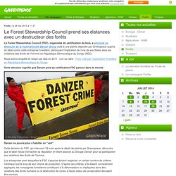 Le Forest Stewardship Council prend ses distances avec un destructeur des forêts