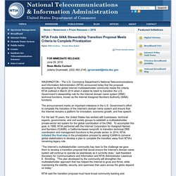 NTIA Finds IANA Stewardship Transition Proposal Meets Criteria to Complete Privatization
