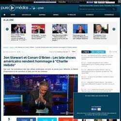 "Jon Stewart et Conan O'Brien : Les late shows américains rendent hommage à ""Charlie Hebdo"""