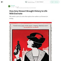 How Amy Stewart Brought History to Life With Evernote — Inspired to Write