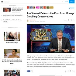 Jon Stewart Defends the Poor from Money-Grubbing Conservatives