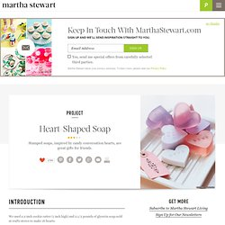 Heart-Shaped Soap - Martha Stewart Holiday & Seasonal Crafts