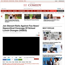 Jon Stewart Rails Against Fox News' Hypocritical Coverage Of School Lunch Changes