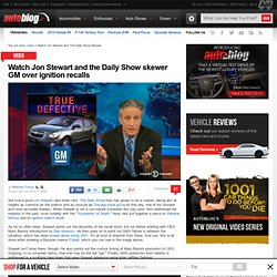Watch Jon Stewart and the Daily Show skewer GM over ignition recalls