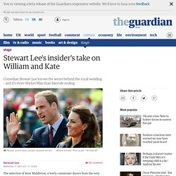 Stewart Lee's insider's take on William and Kate