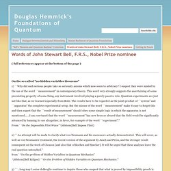 Words of John Stewart Bell, F.R.S., Nobel Prize nominee - Douglas Hemmick's Foundations of Quantum