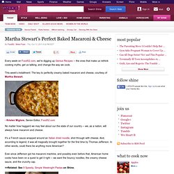 Martha Stewart's Perfect Baked Macaroni & Cheese - Food on Shine