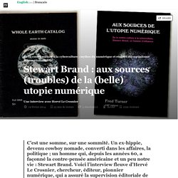 Stewart Brand : aux sources (troubles) de la (belle) utopie (...