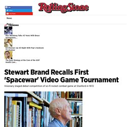 Stewart Brand Recalls First 'Spacewar' Video Game Tournament - Rolling Stone