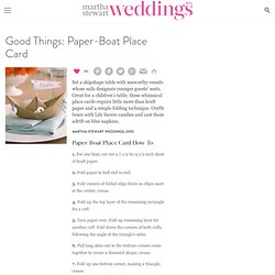 Good Things: Paper-Boat Place Card - Martha Stewart Weddings