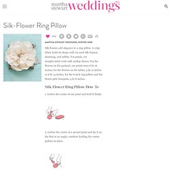Silk-Flower Ring Pillow - Martha Stewart Weddings Planning & Tools