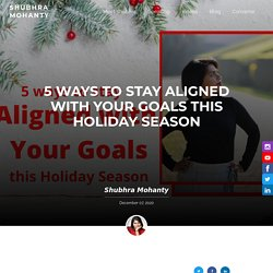 5 Tips To Stick To Your Goals During the Holidays Season